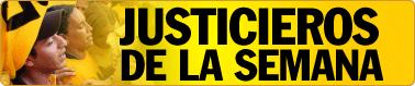 Justicieros de la Semana
